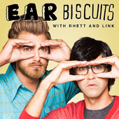 Ear Biscuits Podcast with Rhett and Link